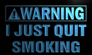 Warning I just Quit Smoking Neon Light Sign